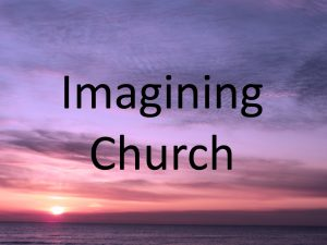 Imagining Church a New Blog